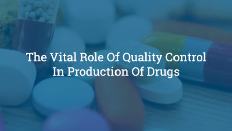 The Vital Role Of Quality Control In Production Of Drugs-Shubham Automation