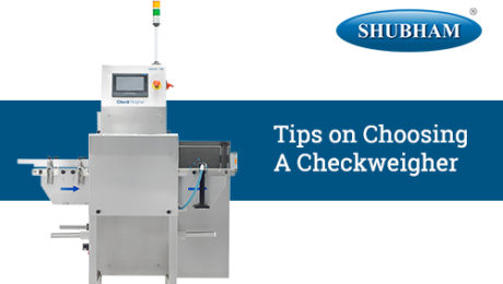 Tips on Choosing a Checkweigher -Shubham Automation