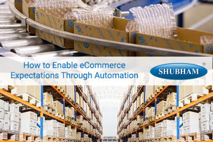 How to Enable eCommerce Expectations Through Automation-Shubham Automation-India
