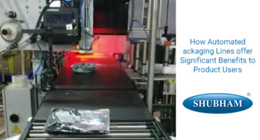 How Automated Packaging Lines offer Significant Benefits to Product Users-Shubham Automation India