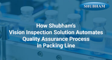 vision-inspection-solution-for-quality-assurance-Shubham Automation